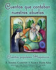 Cuentos Que Contaban Nuestras Abuelas : Cuentos Populares Hispánicos by Alma...
