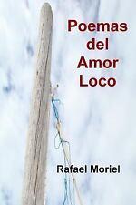Poemas Del Amor Loco by Rafael Moriel (2013, Paperback)