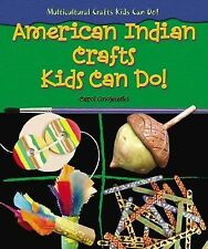 American Indian Crafts Kids Can Do! (Multicultural Crafts Kids Can Do!)