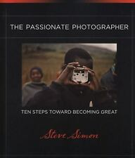 Voices That Matter: The Passionate Photographer : Ten Steps Toward Becoming...