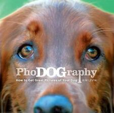 Phodography: How to get Great Pictures of your Dog-ExLibrary