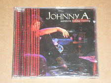 JOHNNY A. - SOMETIMES TUESDAY MORNING - CD