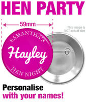 PERSONALISED CUSTOM HEN NIGHT / PARTY BADGES - BRIDE & HEN NAMES -- SIZE 59mm