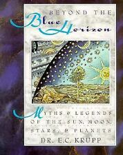 Beyond the Blue Horizon : Myths and Legends of the Sun, Moon, Stars, a-ExLibrary