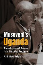 Museveni's Uganda: Paradoxes of Power in a Hybrid Regime Challange and Change i