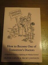 How to become one of tomorrow's doctors guide to applying to medical school book