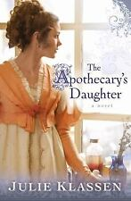 The Apothecary's Daughter by Julie Klassen (2009, Paperback)