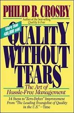 Quality Without Tears: The Art of Hassle-Free Management, Crosby, Philip B., New