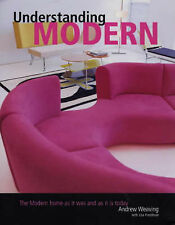 Understanding Modern: The Modern Home as it Was and is Today, Weaving, Andrew