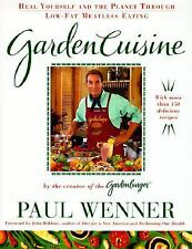 Garden Cuisine : Heal Yourself and the Planet Through Low-Fat Vegetarian Eating