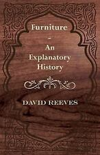 Furniture - an Explanatory History by David Reeves (2011, Paperback)