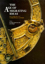 The Age of Migrating Ideas: Early Medieval Art in Northern Britain and Ireland :