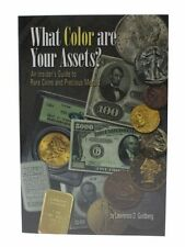 An Insider's Guide to Rare Coins & Precious Metals, What Color are Your Assets?