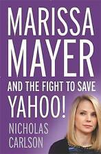 Marissa Mayer and the Fight to Save Yahoo!, Good Condition Book, Carlson, Nichol
