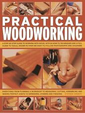 Practical Woodworking: A step-by-step guide to working with wood, with over 60 t