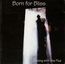 BORN FOR BLISS : FLOWING WITH THE FLUE / CD (NUCLEAR BLAST 1997)