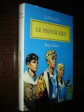 LE PRINCE ERIC - S. Dalens 1984 - Ill. P. Joubert - Ed. France Loisirs - f
