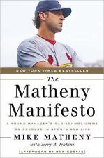 The Matheny Manifesto : A Young Manager's Old-School Views on Success in...