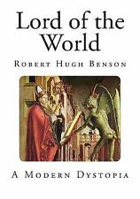 A Marxist and Humanist Dystopia: Lord of the World by Robert Benson (2014,...