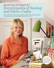 Martha Stewart's Encyclopedia of Sewing and Fabric Crafts : Basic Techniques...