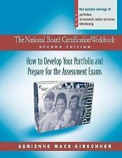 The National Board Certification Workbook, Second Edition : How to Develop...
