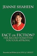 Jeanne Shaheen : Fact or Fiction by Sons of Liberty (2002, Paperback)