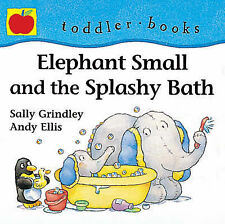 Elephant Small And The Splashy Ba (Little Orchard todd
