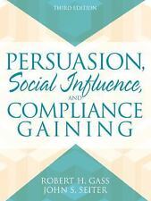 Persuasion: Social Influence and Compliance Gaining (3rd Edition)