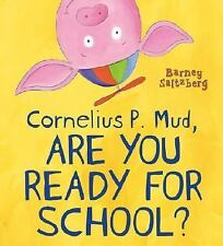 Cornelius P. Mud, Are You Ready for School?-ExLibrary