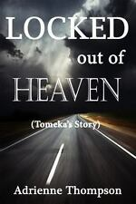 Locked Out of Heaven (Tomeka's Story) by Adrienne Thompson (2014, Paperback)
