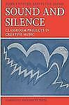 Sound and Silence: Classroom Projects in Creative Music (Resources of Music) by
