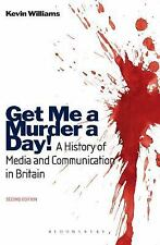 Get Me a Murder a Day!: A History of Media and Communication in Britain