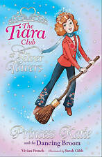 "Princess Katie and the Dancing Broom (The Tiara Club) Vivian French ""AS NEW"" Boo"