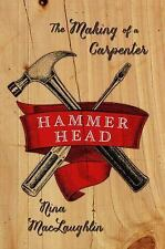 Hammer Head: The Making of a Carpenter by MacLaughlin, Nina, Good Book