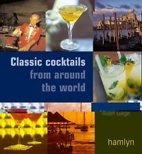 Classic Cocktails From Around the World Book Allan Gage Hamlyn Bourbon Gin Tonic