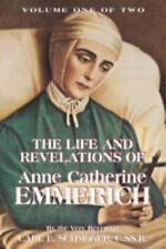The Life and Revelations of Anne Catherine Emmerich, Vol. 1, Schmoger, K. E., Ac