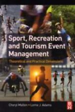 Sport, Recreation and Tourism Event Management: Theoretical and Practical Dimens