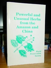Powerful and Unusual Herbs from the Amazon and China, Uses, Combinations