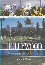 Hollywood Remains to Be Seen : A Guide to the Movie Stars' Final Homes by...