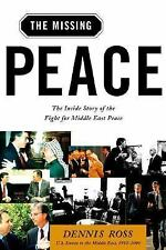 The Missing Peace: The Inside Story of the Fight for Middle East Peace Ross, De