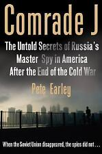 Comrade J : The Untold Secrets of Russia's Master Spy in America after the End o