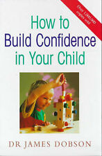 How to Build Confidence in Your Child (Hodder Christia