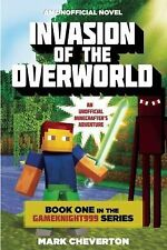 Gameknight999 Ser.: Invasion of the Overworld : An Unofficial Minecrafter's...
