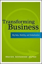 Transforming Business : Big Data, Mobility, and Globalization by Allison...