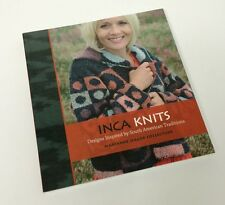 Inca Knits Designs Inspired by South American Traditions by Marianne Isager