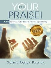 It's in Your Praise! : HOPE: Holiness. Obedience. Power. Expectancy by Donna...