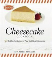 Junior's Cheesecake Cookbook : 50 to-Die-for Recipes for New York-Style...