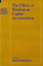 The Effects of Taxation on Capital Accumulation (National Bureau of Economic Res