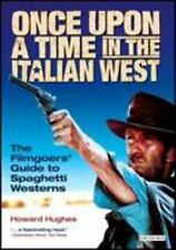 Once Upon a Time in the Italian West: The Filmgoers' Guide to Spaghetti Westerns
