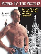 Power to the People! : Russian Strength Training Secrets... by Pavel Tsatsouline